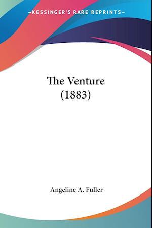 The Venture (1883) af Angeline A. Fuller
