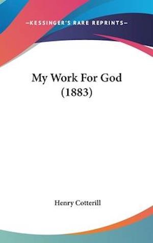 My Work for God (1883) af Henry Cotterill
