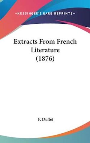 Extracts from French Literature (1876) af F. Duffet