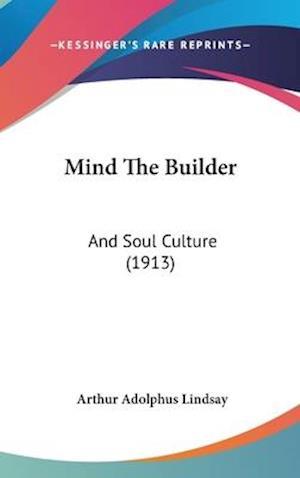 Mind the Builder af Arthur Adolphus Lindsay