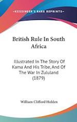 British Rule in South Africa af William Clifford Holden