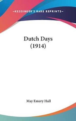 Dutch Days (1914) af May Emery Hall
