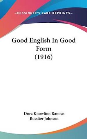 Good English in Good Form (1916) af Dora Knowlton Ranous