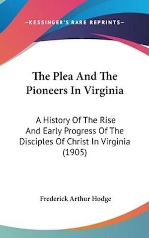 The Plea and the Pioneers in Virginia af Frederick Arthur Hodge