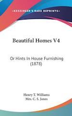Beautiful Homes V4 af Henry T. Williams, Mrs C. S. Jones