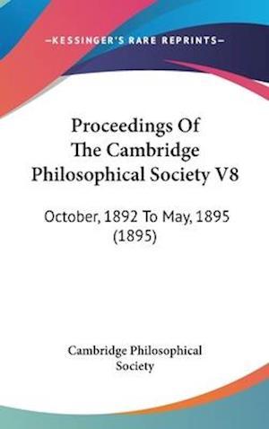 Proceedings of the Cambridge Philosophical Society V8 af Cambridge Philosophical Society, Philoso Cambridge Philosophical Society