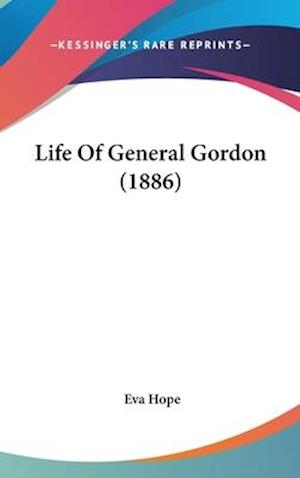 Life of General Gordon (1886) af Eva Hope