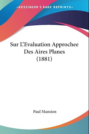 Sur L'Evaluation Approchee Des Aires Planes (1881) af Paul Mansion
