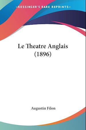 Le Theatre Anglais (1896) af Augustin Filon