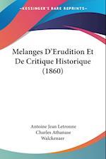 Melanges D'Erudition Et de Critique Historique (1860) af Charles Athanase Walckenaer, Antoine Jean Letronne