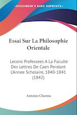 Essai Sur La Philosophie Orientale af Antoine Charma