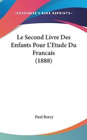 Le Second Livre Des Enfants Pour L'Etude Du Francais (1888) af Paul Bercy