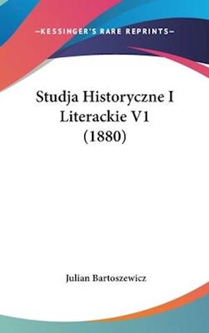 Studja Historyczne I Literackie V1 (1880) af Julian Bartoszewicz