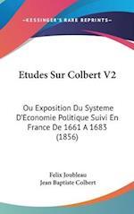 Etudes Sur Colbert V2 af Jean Baptiste Colbert, Felix Joubleau
