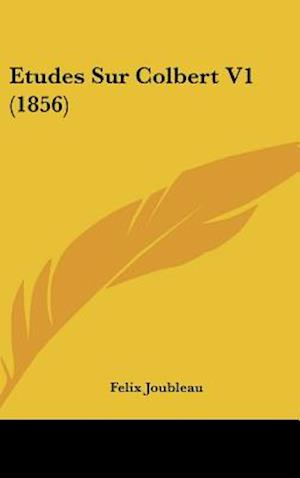 Etudes Sur Colbert V1 (1856) af Felix Joubleau