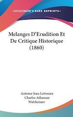 Melanges D'Erudition Et de Critique Historique (1860) af Antoine Jean Letronne, Charles Athanase Walckenaer