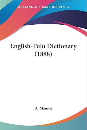 English-Tulu Dictionary (1888) af A. Manner