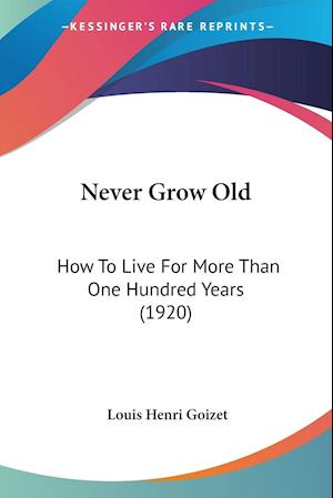 Never Grow Old af Louis Henri Goizet