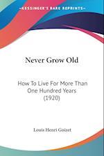 Never Grow Old af Louis Henri Goizet