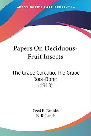 Papers on Deciduous-Fruit Insects af B. R. Leach, Fred E. Brooks