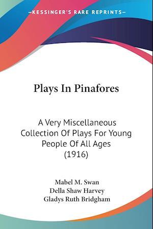 Plays in Pinafores af Mabel M. Swan, Della Shaw Harvey, Gladys Ruth Bridgham