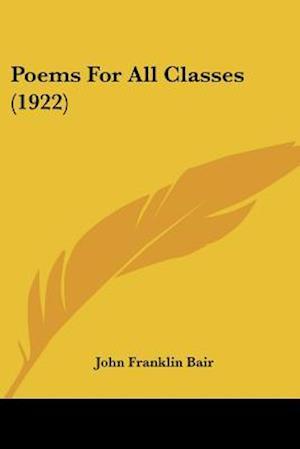 Poems for All Classes (1922) af John Franklin Bair