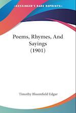 Poems, Rhymes, and Sayings (1901) af Timothy Bloomfield Edgar