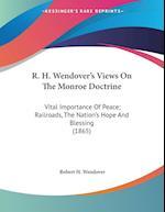 R. H. Wendover's Views on the Monroe Doctrine af Robert H. Wendover