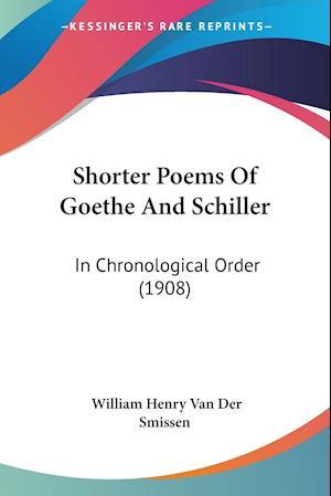Shorter Poems of Goethe and Schiller af William Henry Van Der Smissen