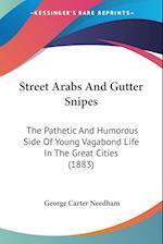 Street Arabs and Gutter Snipes af George Carter Needham