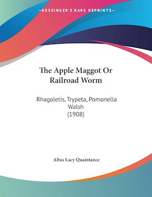 The Apple Maggot or Railroad Worm af Altus Lacy Quaintance