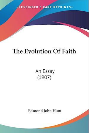 The Evolution of Faith af Edmond John Hunt