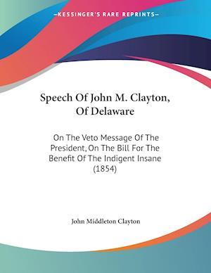 Speech of John M. Clayton, of Delaware af John Middleton Clayton