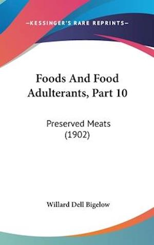 Foods and Food Adulterants, Part 10 af Willard Dell Bigelow
