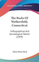 The Bucks of Wethersfield, Connecticut af Albert Henry Buck