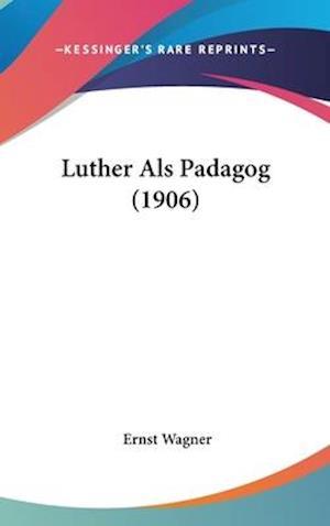 Luther ALS Padagog (1906) af Ernst Wagner