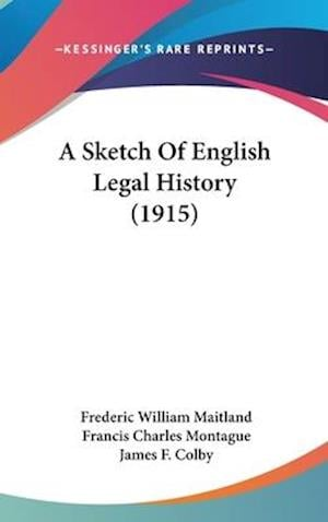 A Sketch of English Legal History (1915) af Frederic William Maitland, Francis Charles Montague