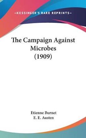 The Campaign Against Microbes (1909) af Etienne Burnet