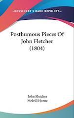 Posthumous Pieces of John Fletcher (1804) af Melvill Horne, John Fletcher