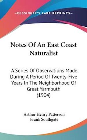 Notes of an East Coast Naturalist af Arthur Henry Patterson