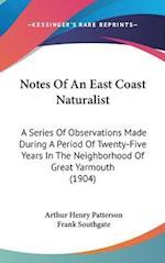 Notes of an East Coast Naturalist af Arthur Henry Patterson