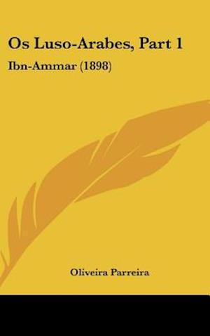 OS Luso-Arabes, Part 1 af Oliveira Parreira