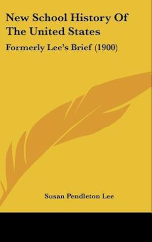 New School History of the United States af Susan Pendleton Lee