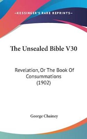 The Unsealed Bible V30 af George Chainey