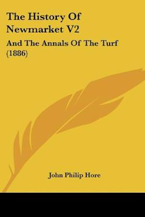 The History of Newmarket V2 af John Philip Hore