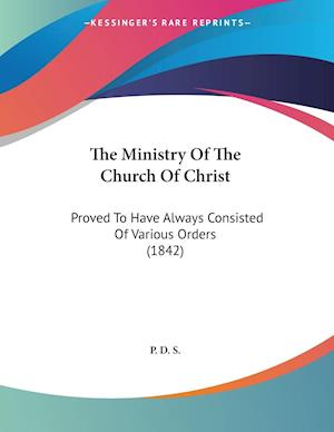 The Ministry of the Church of Christ af P. D. S., D. S. P. D. S.