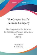 The Oregon Pacific Railroad Company af E. W. Hadley, Wallis Nash