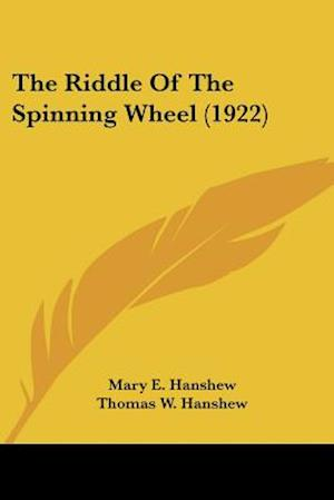 The Riddle of the Spinning Wheel (1922) af Mary E. Hanshew, Thomas W. Hanshew