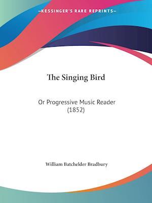 The Singing Bird af William Batchelder Bradbury