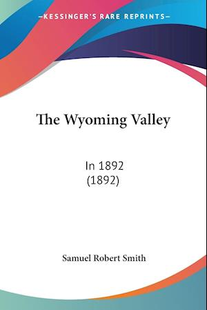 The Wyoming Valley af Samuel Robert Smith